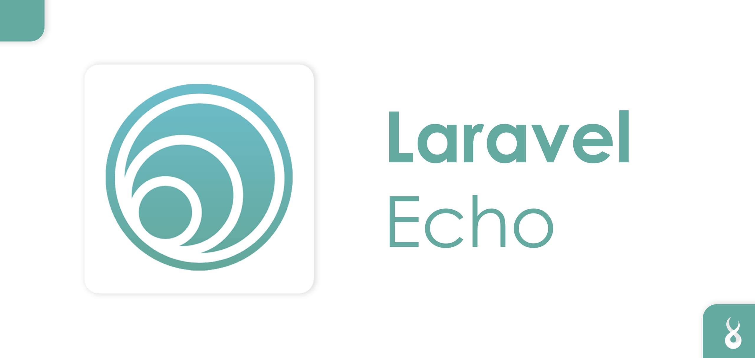 Get Real With Laravel Echo | Raidan.com.au