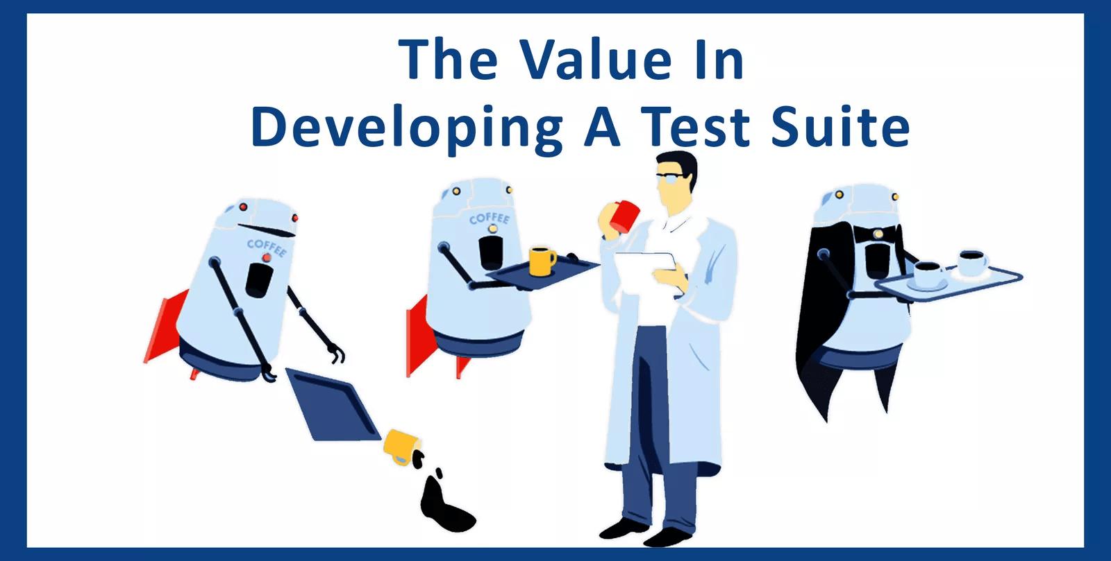 The Value In Developing A Test Suite | Raidan.com.au